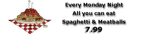 Every Monday Night All You Can Eat Spaghetti & Meatballs - $6.99